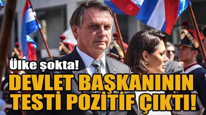 DEVLET BAŞKANININ TESTİ POZİTİF ÇIKTI!