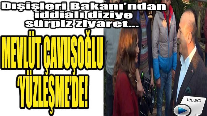 MEVLÜT ÇAVUŞOĞLU 'YÜZLEŞME'DE!