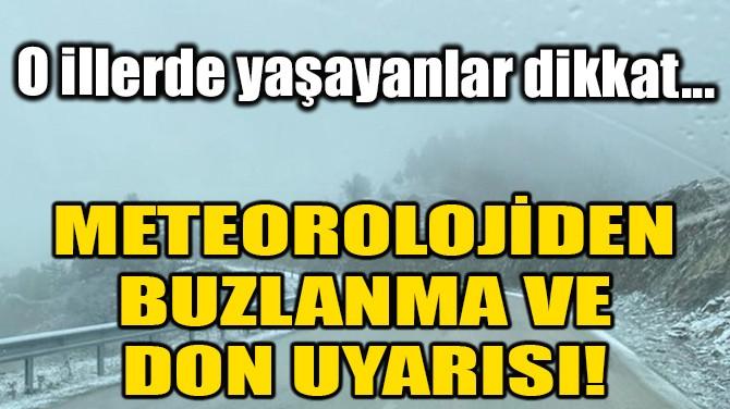 METEOROLOJİDEN BUZLANMA VE DON UYARISI!