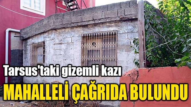 TARSUS'TAKİ GİZEMLİ KAZI!
