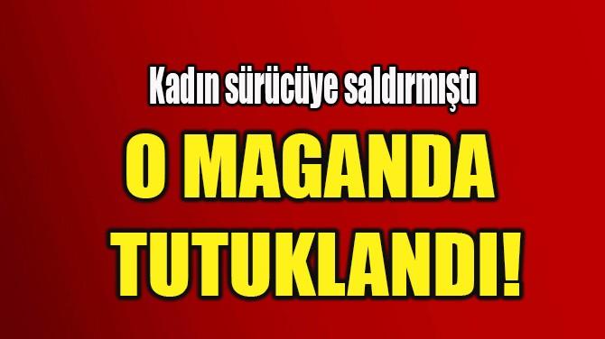 ALİBEYKÖY'DEKİ TRAFİK MAGANDASI TUTUKLANDI!