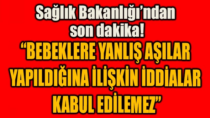 SAĞLIK BAKANLIĞI'NDAN SON DAKİKA!