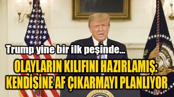 TRUMP YİNE BİR İLK PEŞİNDE...