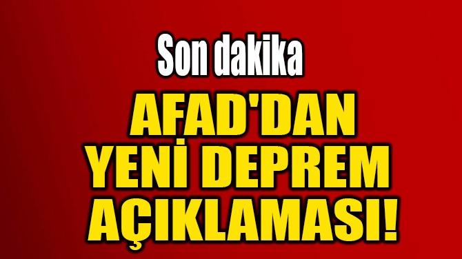 AFAD'DAN YENİ DEPREM  AÇIKLAMASI!