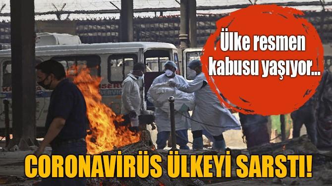 CORONAVİRÜS ÜLKEYİ SARSTI!