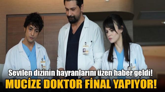 MUCİZE DOKTOR FİNAL YAPIYOR!