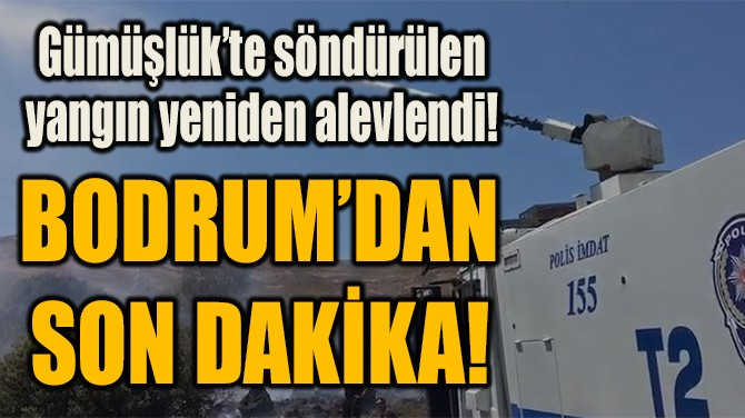 BODRUM'DAN SON DAKİKA!