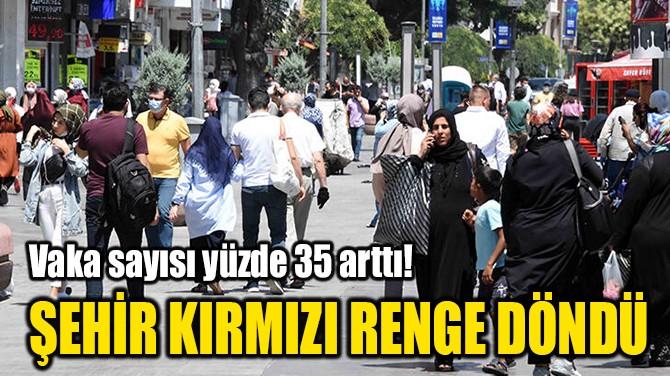 ŞEHİR KIRMIZI RENGE DÖNDÜ