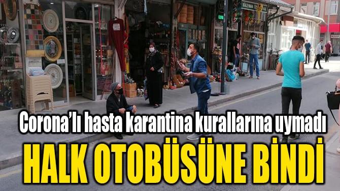 HALK OTOBÜSÜNE BİNDİ