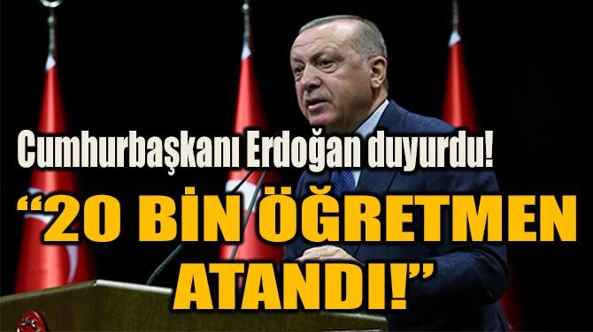 """""""20 BİN ÖĞRETMEN  ATANDI!"""""""