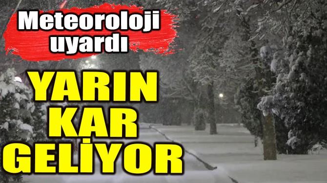 YARIN KAR GELİYOR