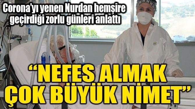"""""""NEFES ALMAK ÇOK BÜYÜK NİMET"""""""