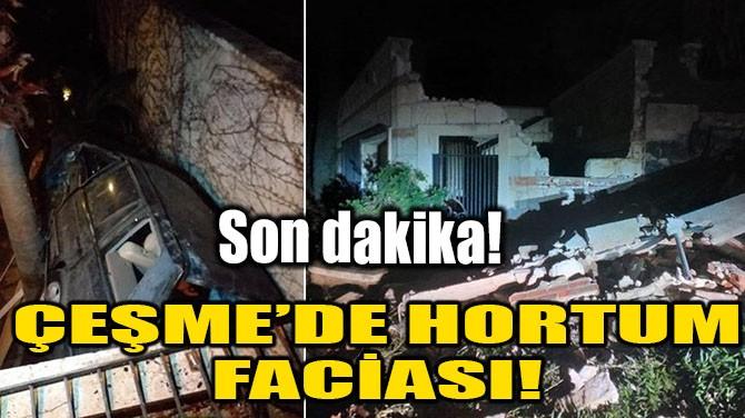 ÇEŞME'DE HORTUM FACİASI!