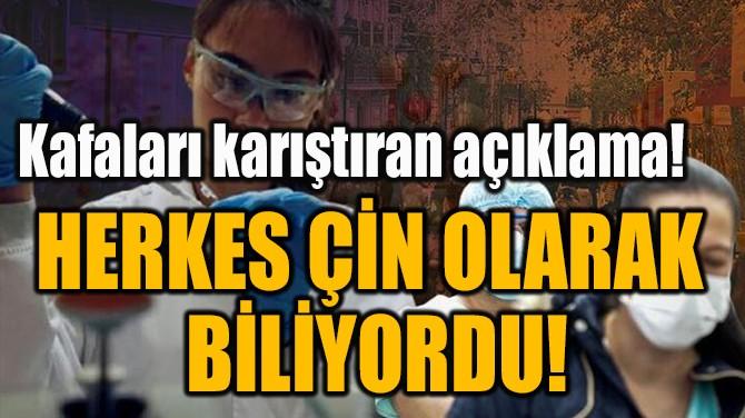 HERKES ÇİN OLARAK  BİLİYORDU!