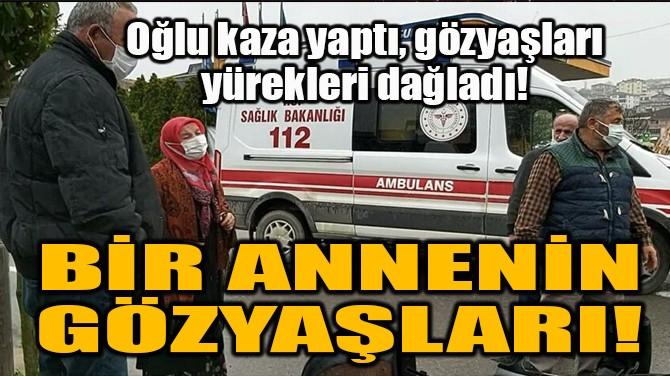 BİR ANNENİN FERYADI!