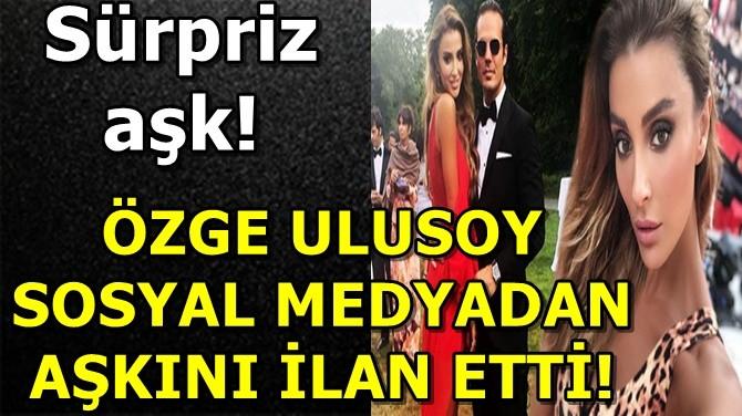 ÖZGE ULUSOY GÖNLÜNÜ İSPANYOL BANKACIYA KAPTIRDI!..