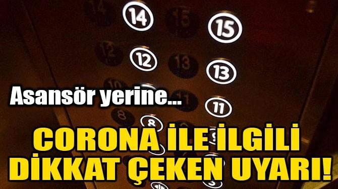 CORONA İLE İLGİLİ DİKKAT ÇEKEN UYARI!