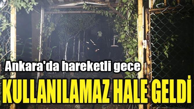 ANKARA'DA HAREKETLİ GECE! KULLANILAMAZ HALE GELDİ!
