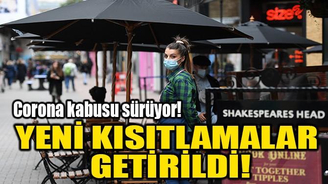 YENİ KISITLAMALAR GETİRİLDİ!