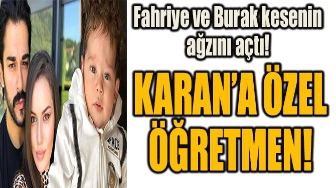 KARAN'A ÖZEL ÖĞRETMEN!
