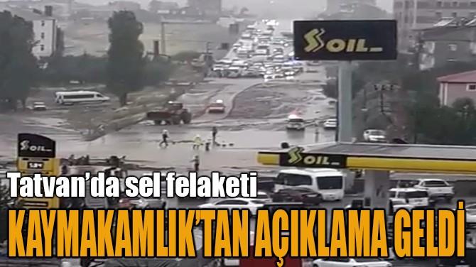 KAYMAKAMLIKTAN AÇIKLAMA GELDİ
