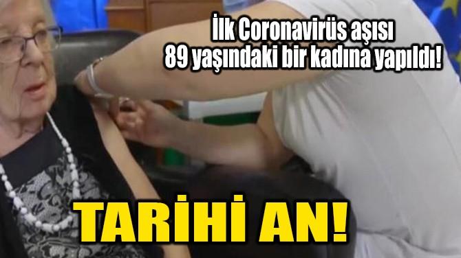 TARİHİ AN!
