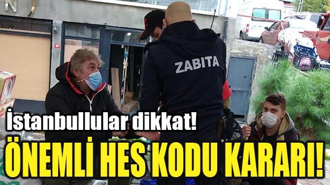 ÖNEMLİ HES  KODU KARARI!