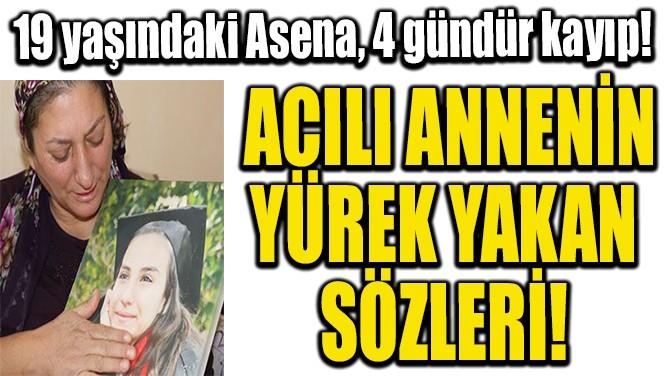 ACILI ANNENİN YÜREK YAKAN  SÖZLERİ!