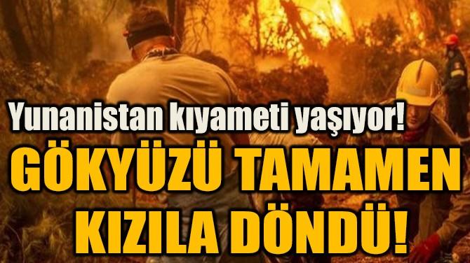 GÖKYÜZÜ TAMAMEN  KIZILA DÖNDÜ!