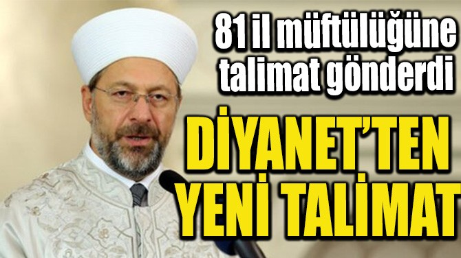 DİYANET'TEN YENİ TALİMAT