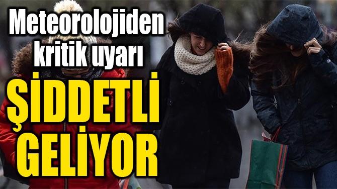 ŞİDDETLİ  GELİYOR