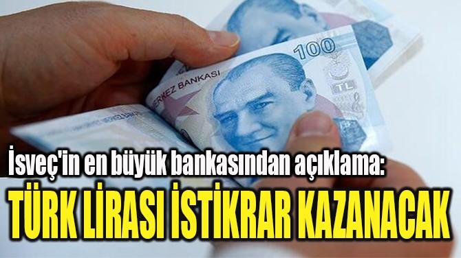 TÜRK LİRASI İSTİKRAR KAZANACAK