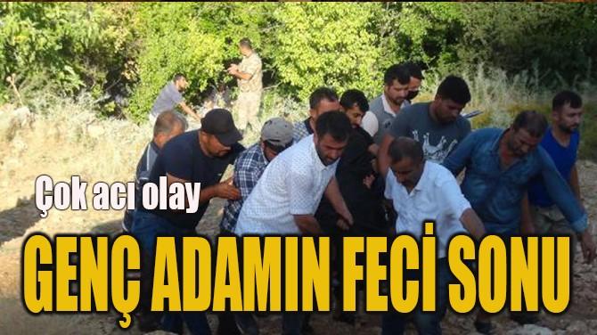 GENÇ ADAMIN FECİ SONU
