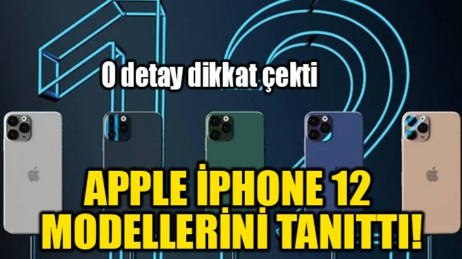 APPLE İPHONE 12 MODELLERİNİ TANITTI!