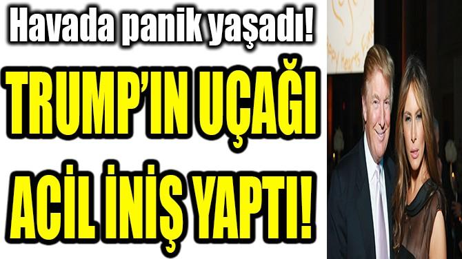 TRUMP'IN UÇAĞI ACİL İNİŞ YAPTI!