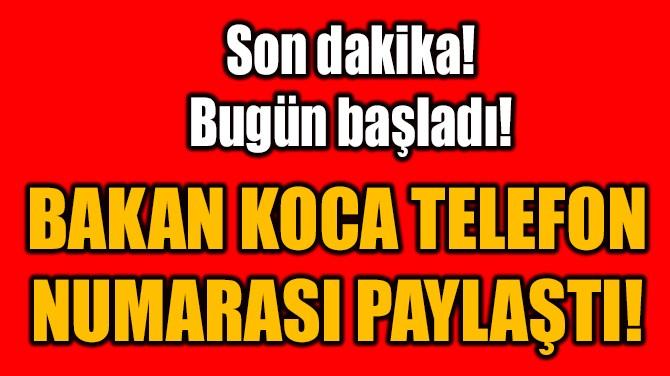 BAKAN KOCA TELEFON  NUMARASI PAYLAŞTI!