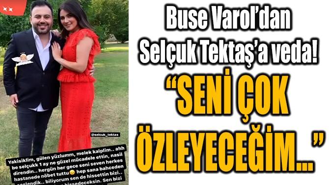 """""""SENİ ÇOK  ÖZLEYECEĞİM…"""""""