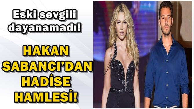 HAKAN SABANCI'DAN HADİSE HAMLESİ!
