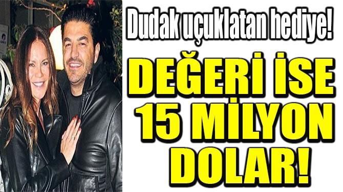 EBRU ŞALLI'YA 15 MİLYON DOLARLIK MALİKANE!