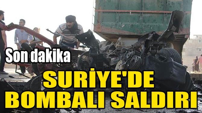 SURİYE'DE  BOMBALI SALDIRI