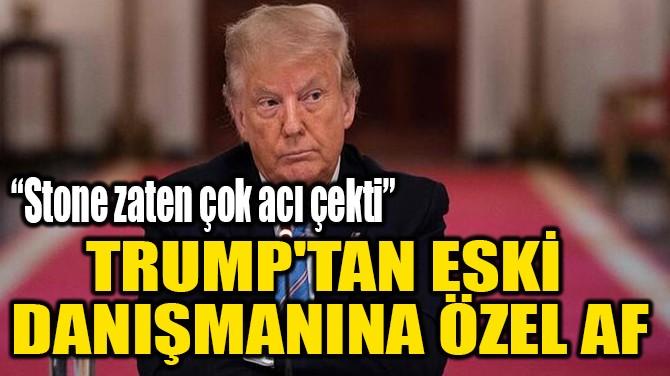 TRUMP'TAN ESKİ  DANIŞMANINA ÖZEL AF