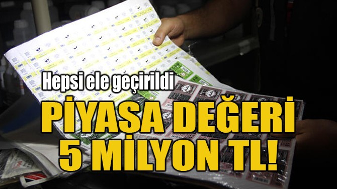 PİYASA DEĞERİ  5 MİLYON TL!