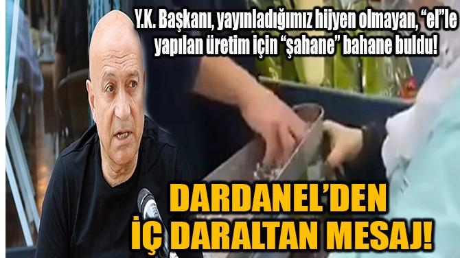 DARDANEL'DEN  İÇ DARALTAN MESAJ!