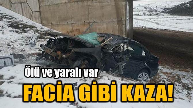 FACİA GİBİ KAZA!