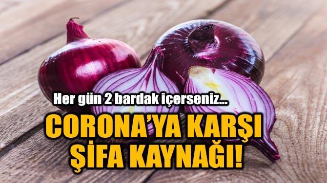 CORONA'YA KARŞI ŞİFA KAYNAĞI!