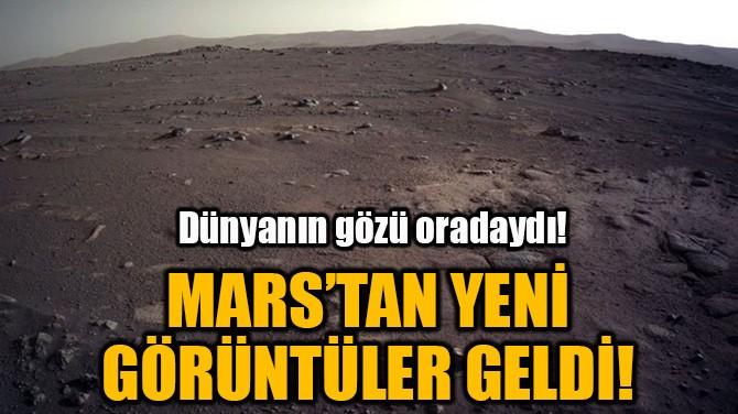 MARS'TAN YENİ GÖRÜNTÜLER GELDİ!