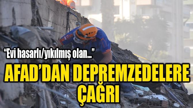 AFAD'DAN DEPREMZEDELERE ÇAĞRI