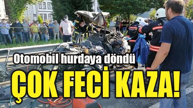 ÇOK FECİ KAZA!
