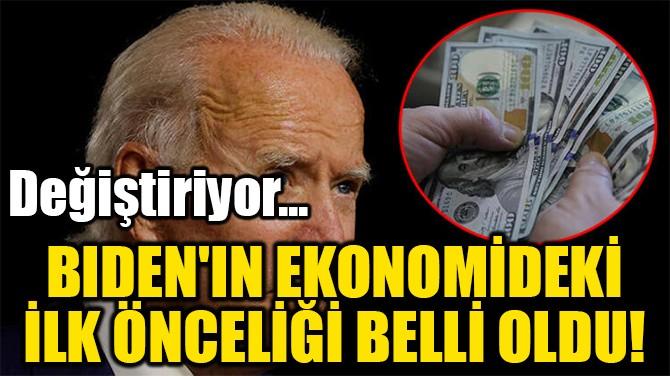 BIDEN'IN EKONOMİ DEKİ  İLK ÖNCELİĞİ BELLİ OLDU!