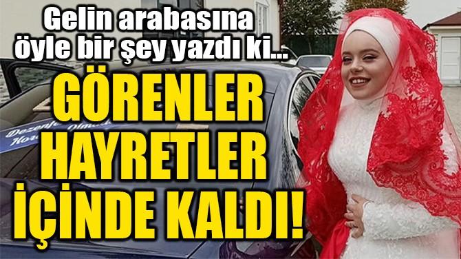 GÖRENLER  HAYRETLER  İÇİNDE KALDI!